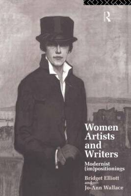 Women Writers and Artists: Modernist (Im)Positionings (Paperback)