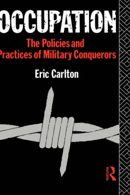 Occupation: The Policies and Practices of Military Conquerors (Hardback)