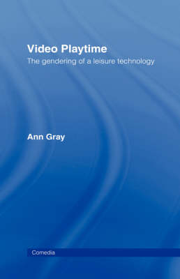 Video Playtime: The Gendering of a Leisure Technology - Comedia (Hardback)