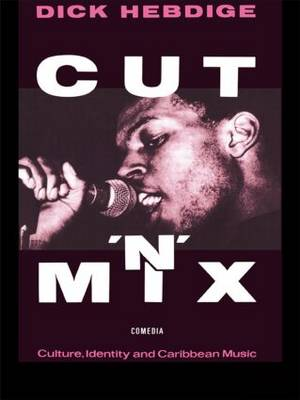 Cut 'n' Mix: Culture, Identity and Caribbean Music - Comedia (Paperback)