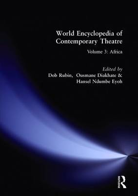 World Encyclopedia of Contemporary Theatre: Volume 3: Africa (Hardback)