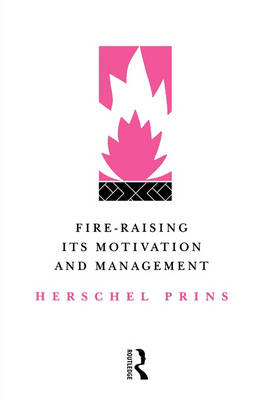 Fire-Raising: Its Motivation and Management (Paperback)