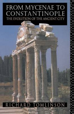 From Mycenae to Constantinople: Evolution of the Ancient City (Paperback)