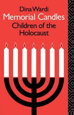 Memorial Candles: Children of the Holocaust - International Library of Group Psychotherapy and Group Process (Paperback)