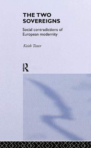 The Two Sovereigns: Social Contradictions of European Modernity (Hardback)