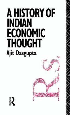 A History of Indian Economic Thought - The Routledge History of Economic Thought (Hardback)