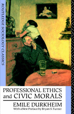 Professional Ethics and Civic Morals - Routledge Classics in Sociology (Paperback)