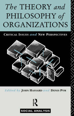 The Theory and Philosophy of Organizations: Critical Issues and New Perspectives (Paperback)