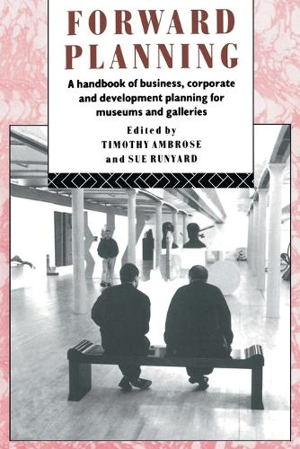 Forward Planning: A Basic Guide for Museums, Galleries and Heritage Organizations - Heritage: Care-Preservation-Management (Paperback)