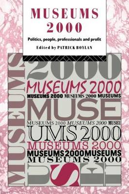 Museums 2000: Politics, People, Professionals and Profit - Heritage: Care-Preservation-Management (Paperback)