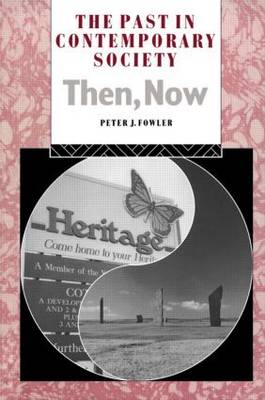 The Past in Contemporary Society: Then, Now - Heritage: Care-Preservation-Management (Paperback)