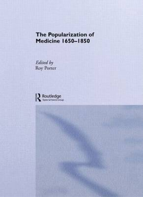 The Popularization of Medicine: Conference : Revised Papers (Hardback)