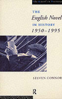 The English Novel in History, 1950 to the Present (Paperback)