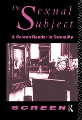 The Sexual Subject: Screen Reader in Sexuality (Hardback)