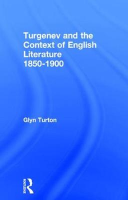 Turgenev and the Context of English Literature, 1850-1900 (Hardback)