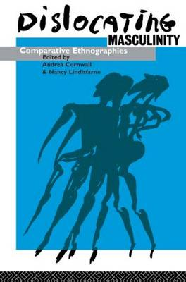 Dislocating Masculinity: Comparative Ethnographies (Paperback)
