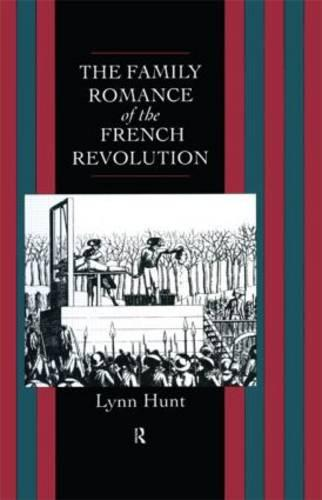Family Romance of the French Revolution (Hardback)