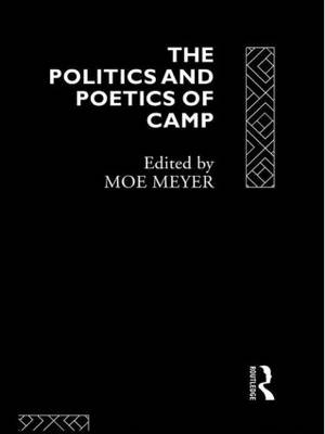 The Politics and Poetics of Camp (Hardback)