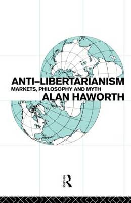 Antilibertarianism: Markets, Philosophy and Myth (Paperback)