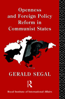 Openness and Foreign Policy Reform in Communist States (Hardback)