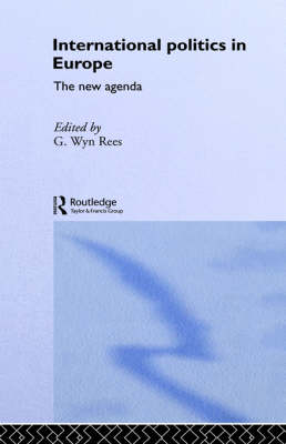 International Politics in Europe: The New Agenda (Paperback)