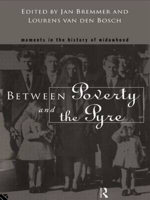 Between Poverty and the Pyre: Moments in the History of Widowhood (Hardback)