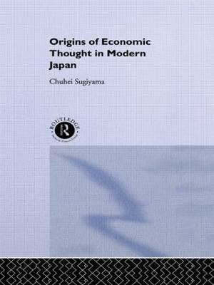 The Origins of Economic Thought in Modern Japan (Hardback)