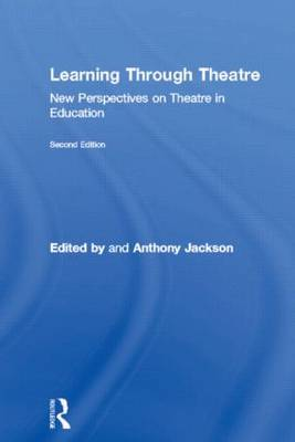 Learning Through Theatre: New Perspectives on Theatre in Education (Hardback)