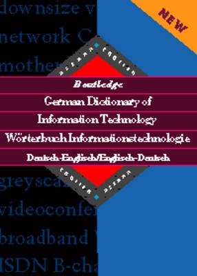 Routledge German Dictionary of Information Technology Worterbuch Informationstechnologie: German-English / English-German - Routledge Bilingual Specialist Dictionaries (Hardback)
