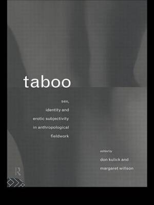 Taboo: Sex, Identity, and Erotic Subjectivity in Anthropological Fieldwork (Paperback)