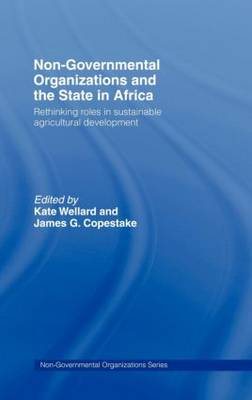 Non-governmental Organisations and the State in Africa: Rethinking Roles in Sustainable Agricultural Development - Non-Governmental Organizations (Hardback)