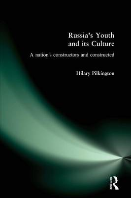 Russia's Youth and Its Culture: A Nation's Constructors and Constructed (Paperback)