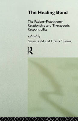 The Healing Bond: Patient-Practitioner Relationship and Therapeutic Responsibility (Paperback)