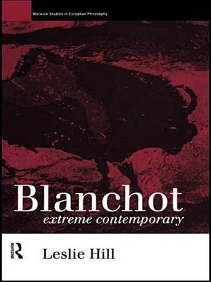 Maurice Blanchot: Extreme Contemporary - Warwick Studies in European Philosophy (Hardback)