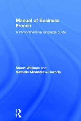 Manual of Business French: A Comprehensive Language Guide (Hardback)