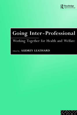 Going Inter-professional: Working Together for Health and Welfare (Paperback)