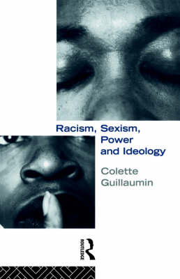 Racism, Sexism, Power and Ideology - Critical Studies in Racism & Migration (Paperback)