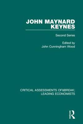 John Maynard Keynes: Critical Assessments II - Critical Assessments of Leading Economists (Hardback)