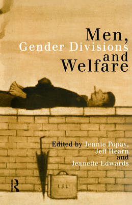 Men, Gender Divisions and Welfare (Paperback)