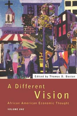 A Different Vision: Volume 1: African American Economic Thought (Paperback)