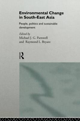 Environmental Change in South-east Asia: People, Politics and Sustainable Development (Paperback)