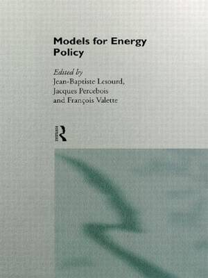 Models for Energy Policy - Routledge New International Studies in Economic Modelling (Hardback)