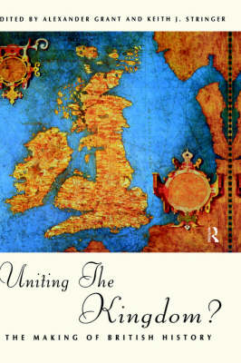 Uniting the Kingdom?: The Making of British History (Hardback)
