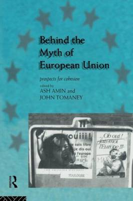 Behind the Myth of European Union: Propects for Cohesion (Paperback)