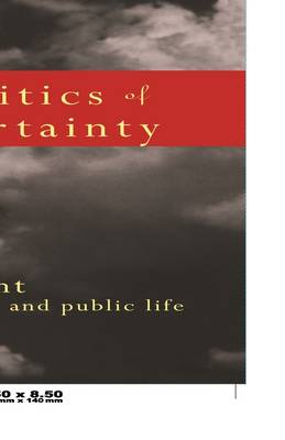 The Politics of Uncertainty: Attachment in Private and Public Life (Paperback)