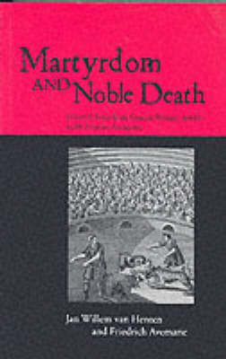 Martyrdom and Noble Death: Selected Texts from Graeco-Roman, Jewish and Christian Antiquity (Paperback)