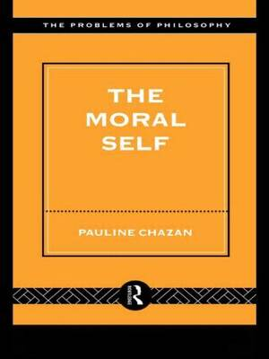 The Moral Self - Problems of Philosophy (Paperback)