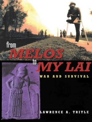 From Melos to My Lai: A Study in Violence, Culture and Social Survival (Hardback)