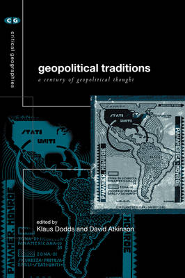 Geopolitical Traditions: Critical Histories of a Century of Geopolitical Thought - Critical Geographies (Paperback)