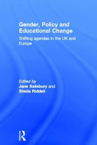 Gender, Policy and Educational Change: Shifting Agendas in the UK and Europe (Hardback)